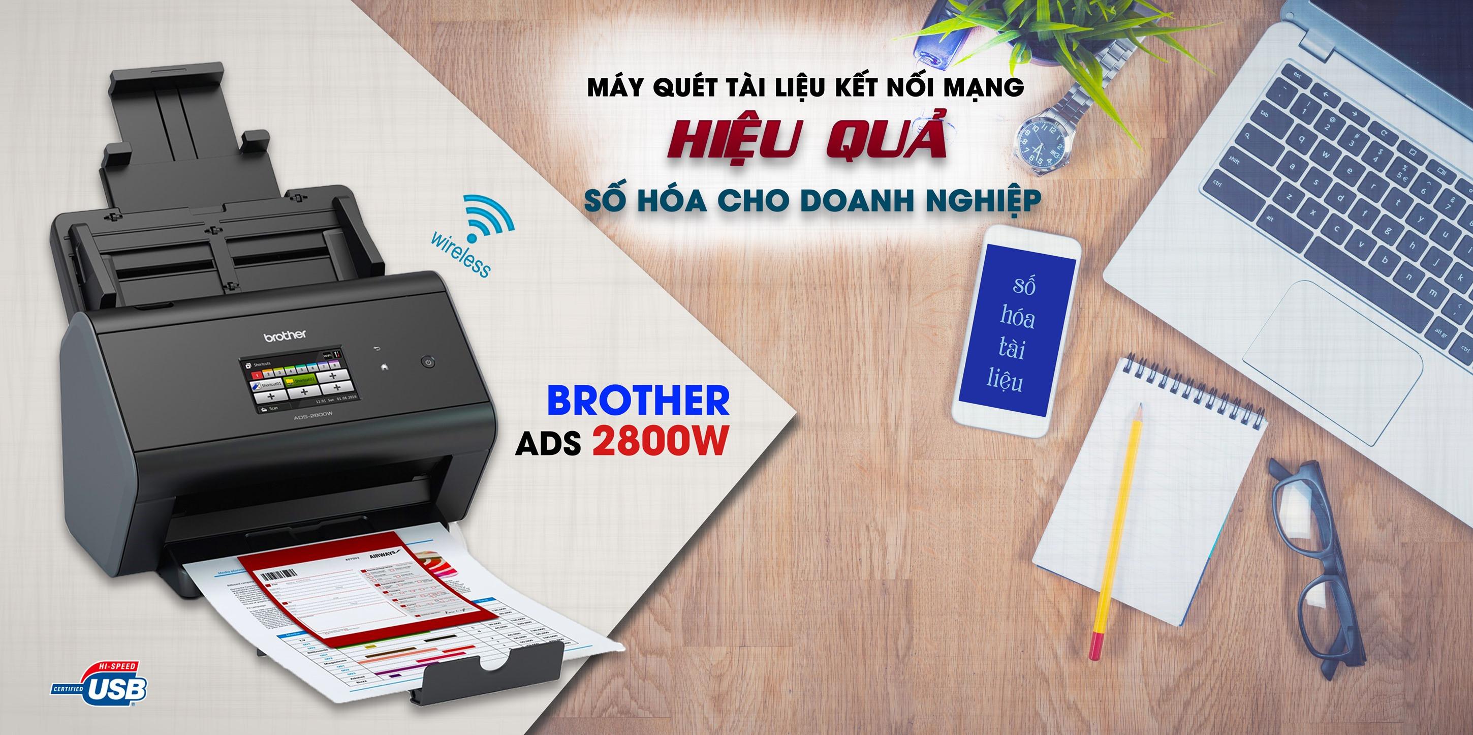 ADS-2800W - Giải pháp máy scan Mạng LAN & Wifi của Brother